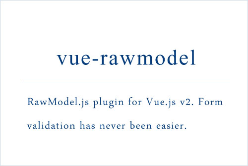 RawModel.js plugin for Vue.js v2. Form validation has never been easier