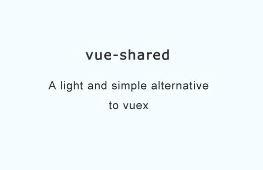 A light and easy shared state management plugin for Vue