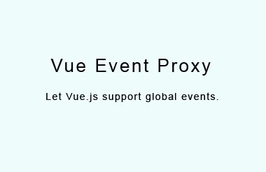 Let Vue.js support global events