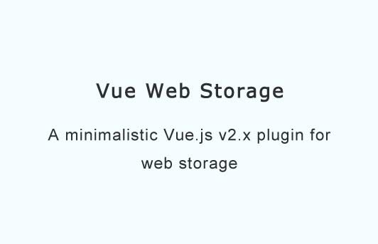 A minimalistic Vue.js v2.x plugin for web storage