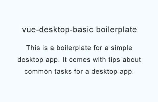 Boilerplate for a simple Desktop App made with Vue