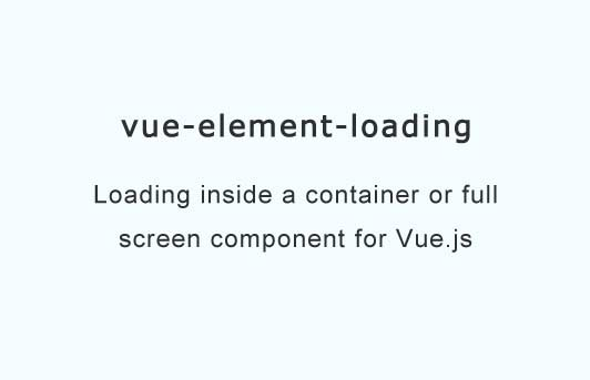 Loading inside a container or full screen for Vue.js