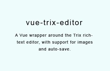 A rich text editor as a Vue component with image and auto-save support