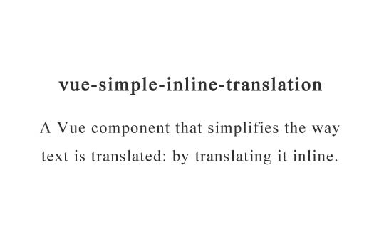 A Vue component that simplifies the way text is translated: by translating it inline